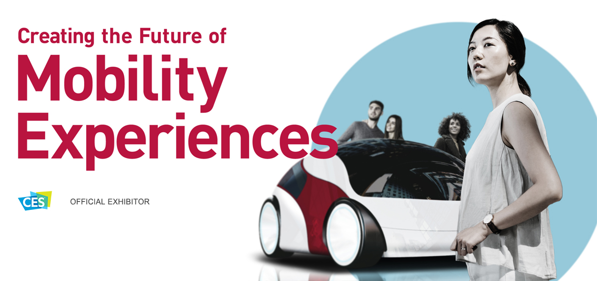 CES2021 Official Exhibitor - Creating the future of Mobility Experiences